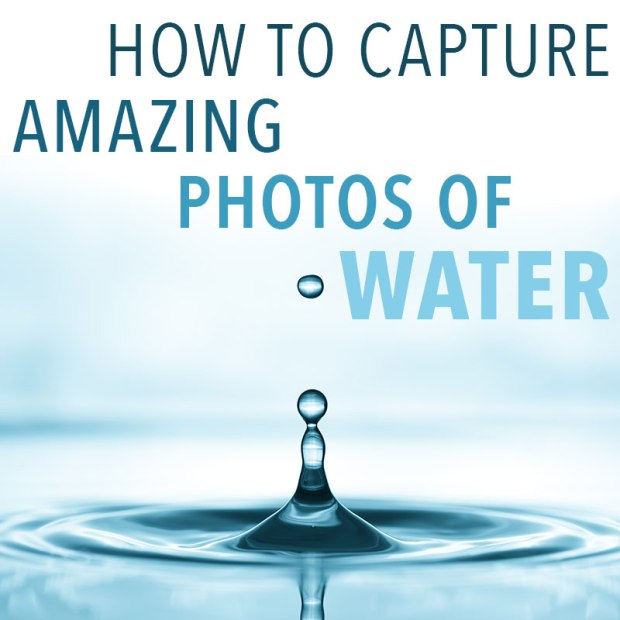 Water Photography Tips and Techniques