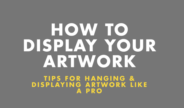Tips on How to Display Your Artwork Infographic